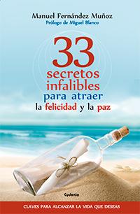 33 secretos infalibles para atraer la felicidad y la paz